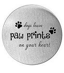 Dogs leave paw prints on your heart 30mm Plate
