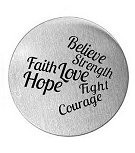 Faith Love Hope Courage Fight Believe Strength 30mm Plate
