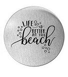 Life Is Better at the Beach 30mm Plate